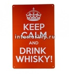 Табличка Keep calm and drink whiskey