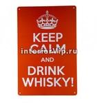 Табличка Keep calm and drink whiskey