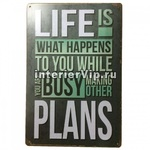 Табличка Life is what happens